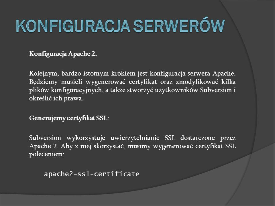 Konfiguracja Apache 2: Kolejnym, bardzo istotnym krokiem jest konfiguracja serwera Apache. Będziemy musieli wygenerować certyfikat oraz zmodyfikować k
