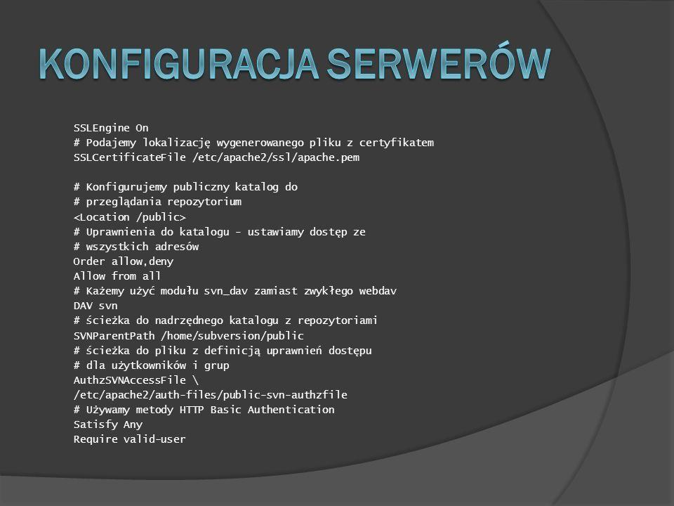 SSLEngine On # Podajemy lokalizację wygenerowanego pliku z certyfikatem SSLCertificateFile /etc/apache2/ssl/apache.pem # Konfigurujemy publiczny katal