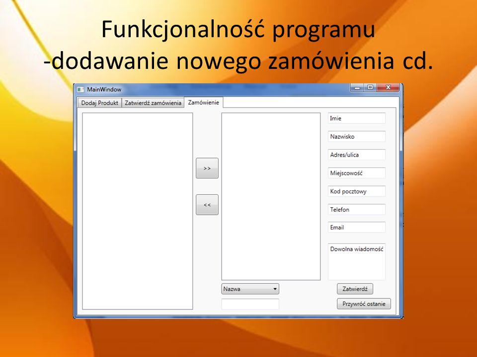 Funkcjonalność programu -dodawanie nowego zamówienia cd.