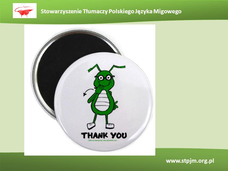 Stowarzyszenie Tłumaczy Polskiego Języka Migowego www.stpjm.org.pl