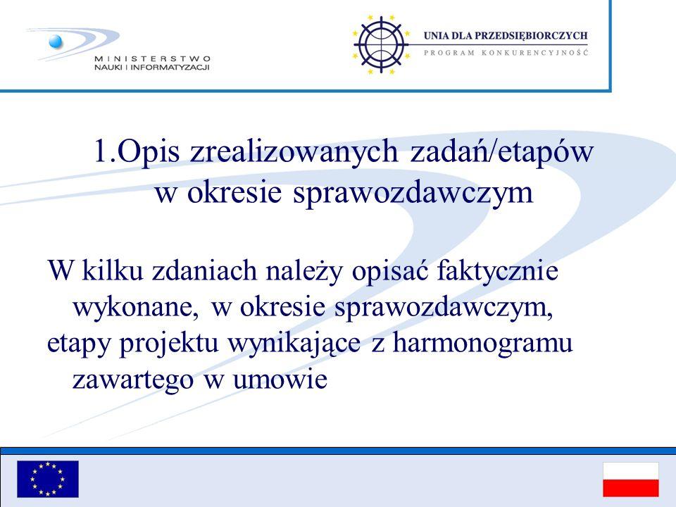 1.Opis zrealizowanych zadań/etapów w okresie sprawozdawczym W kilku zdaniach należy opisać faktycznie wykonane, w okresie sprawozdawczym, etapy projek
