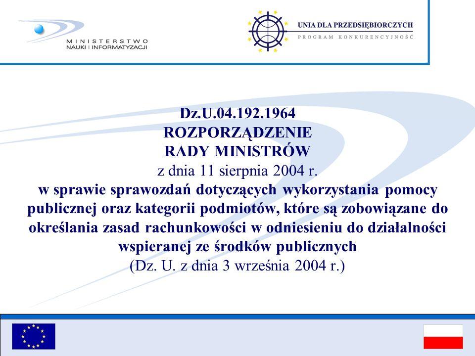 Dz.U.04.192.1964 ROZPORZĄDZENIE RADY MINISTRÓW z dnia 11 sierpnia 2004 r. w sprawie sprawozdań dotyczących wykorzystania pomocy publicznej oraz katego
