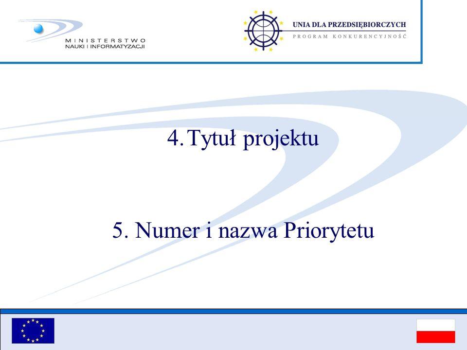 4.Tytuł projektu 5. Numer i nazwa Priorytetu