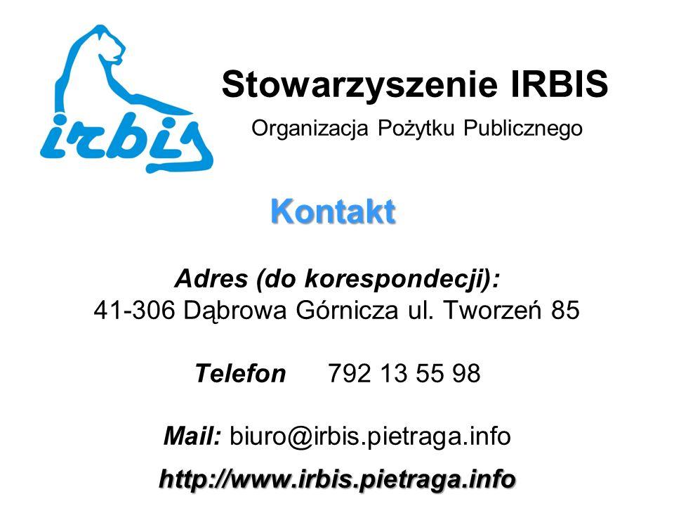 Stowarzyszenie IRBIS Organizacja Pożytku Publicznego Kontakt Adres (do korespondecji): 41-306 Dąbrowa Górnicza ul.