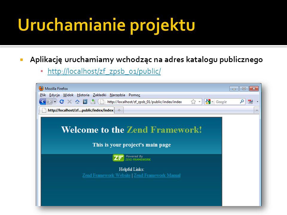Aplikację uruchamiamy wchodząc na adres katalogu publicznego http://localhost/zf_zpsb_01/public/
