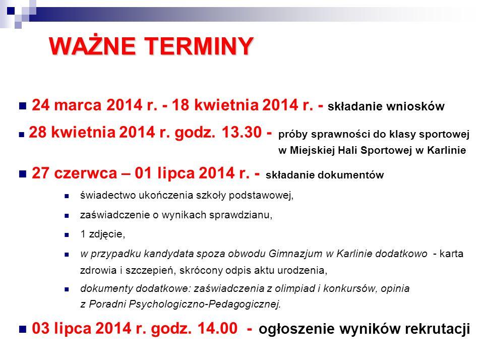 24 marca 2014 r.- 18 kwietnia 2014 r.