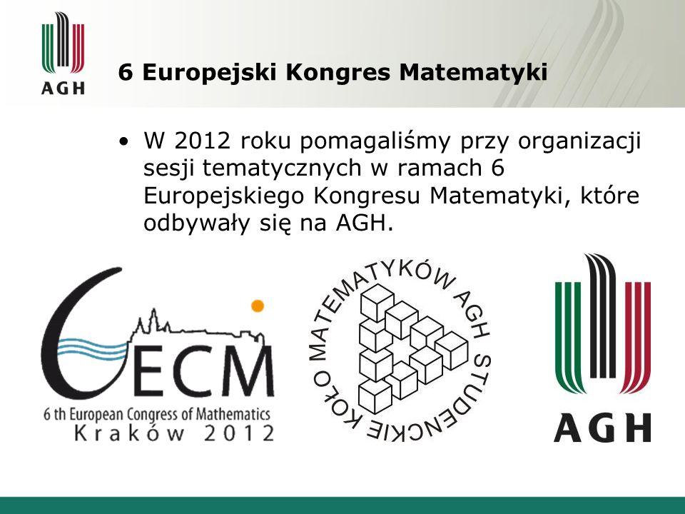 6 Europejski Kongres Matematyki W 2012 roku pomagaliśmy przy organizacji sesji tematycznych w ramach 6 Europejskiego Kongresu Matematyki, które odbywa