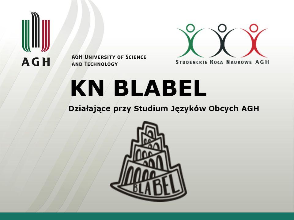 Nasze cele Blabel to koło naukowe o profilu językowym.