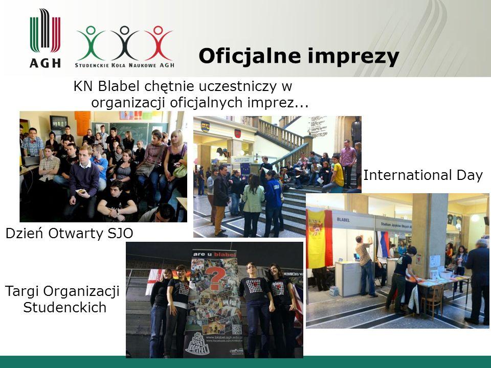 Oficjalne imprezy KN Blabel chętnie uczestniczy w organizacji oficjalnych imprez... International Day Dzień Otwarty SJO Targi Organizacji Studenckich