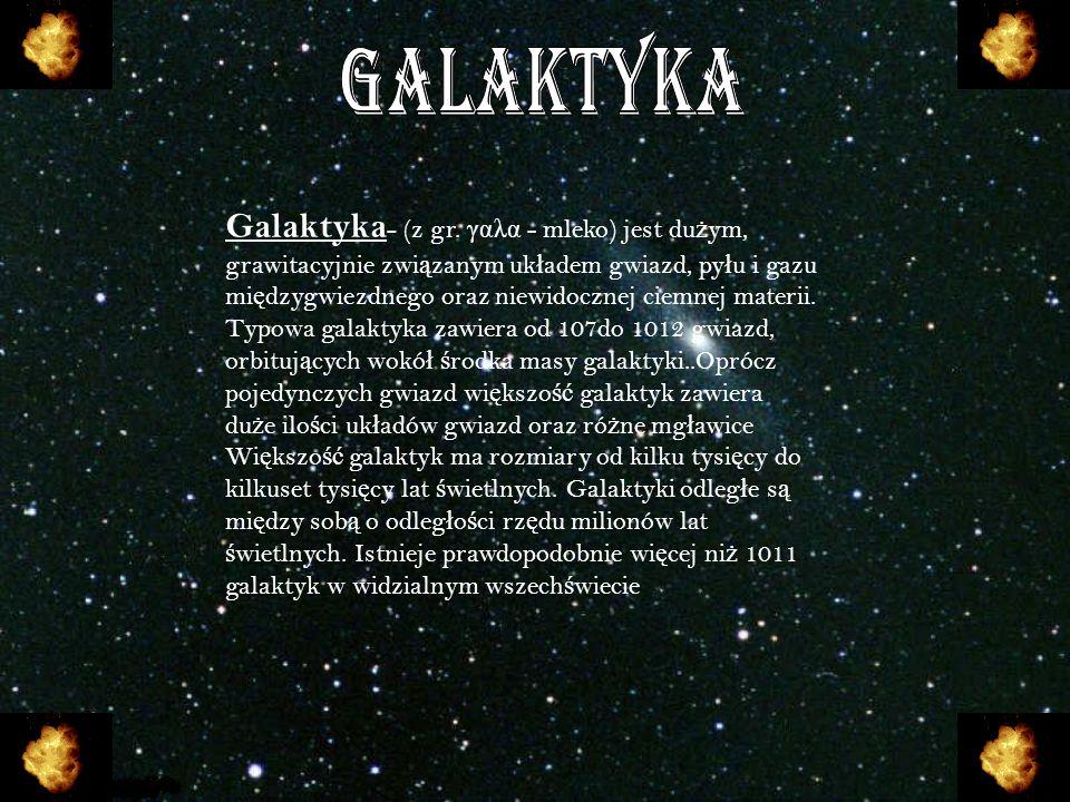 Galaktyki można podzielić na trzy główne typy Klasyfikacja galaktyk Hubbla.