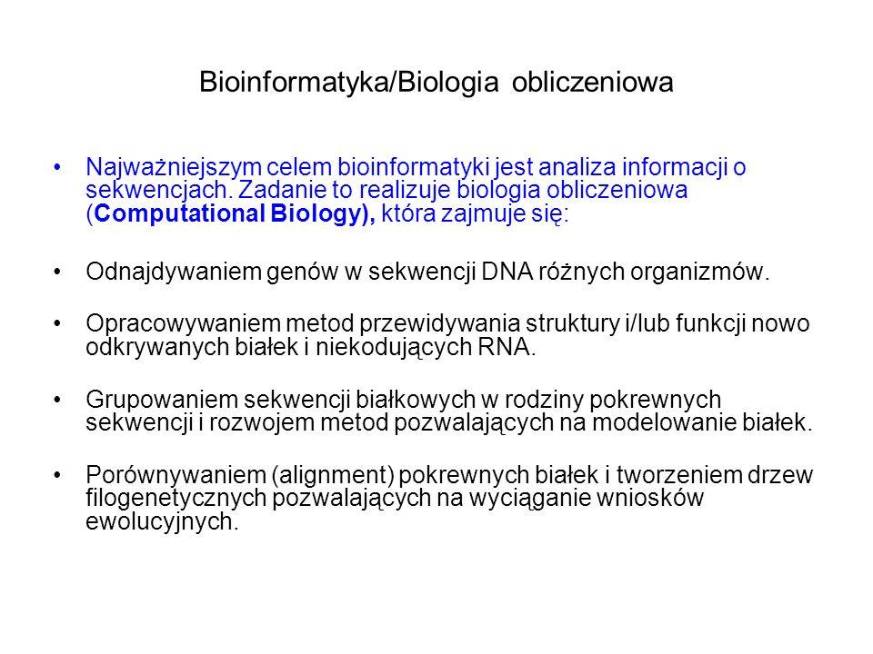 Bioinformatyka/Biologia obliczeniowa Najważniejszym celem bioinformatyki jest analiza informacji o sekwencjach. Zadanie to realizuje biologia obliczen