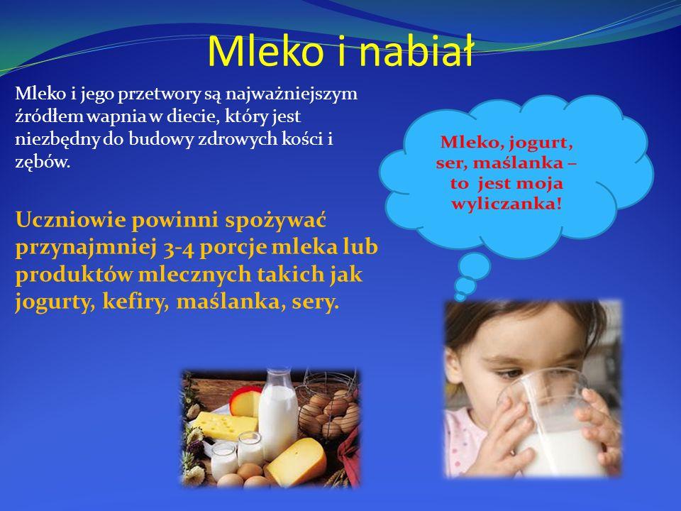 Mleko i nabiał Mleko i jego przetwory są najważniejszym źródłem wapnia w diecie, który jest niezbędny do budowy zdrowych kości i zębów. Uczniowie powi