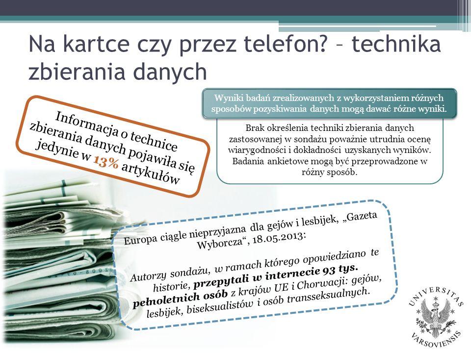 Na kartce czy przez telefon? – technika zbierania danych Europa ciągle nieprzyjazna dla gejów i lesbijek, Gazeta Wyborcza, 18.05.2013: Autorzy sondażu