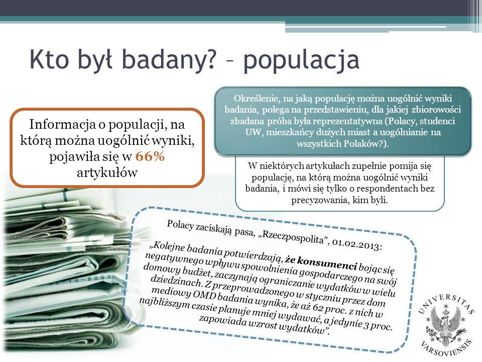 Kto był badany? – populacja Polacy zaciskają pasa, Rzeczpospolita, 01.02.2013: Kolejne badania potwierdzają, że konsumenci bojąc się negatywnego wpływ