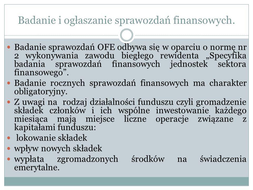 Badanie i ogłaszanie sprawozdań finansowych. Badanie sprawozdań OFE odbywa się w oparciu o normę nr 2 wykonywania zawodu biegłego rewidenta Specyfika