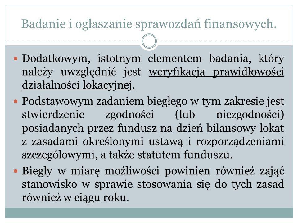 Badanie i ogłaszanie sprawozdań finansowych. Dodatkowym, istotnym elementem badania, który należy uwzględnić jest weryfikacja prawidłowości działalnoś