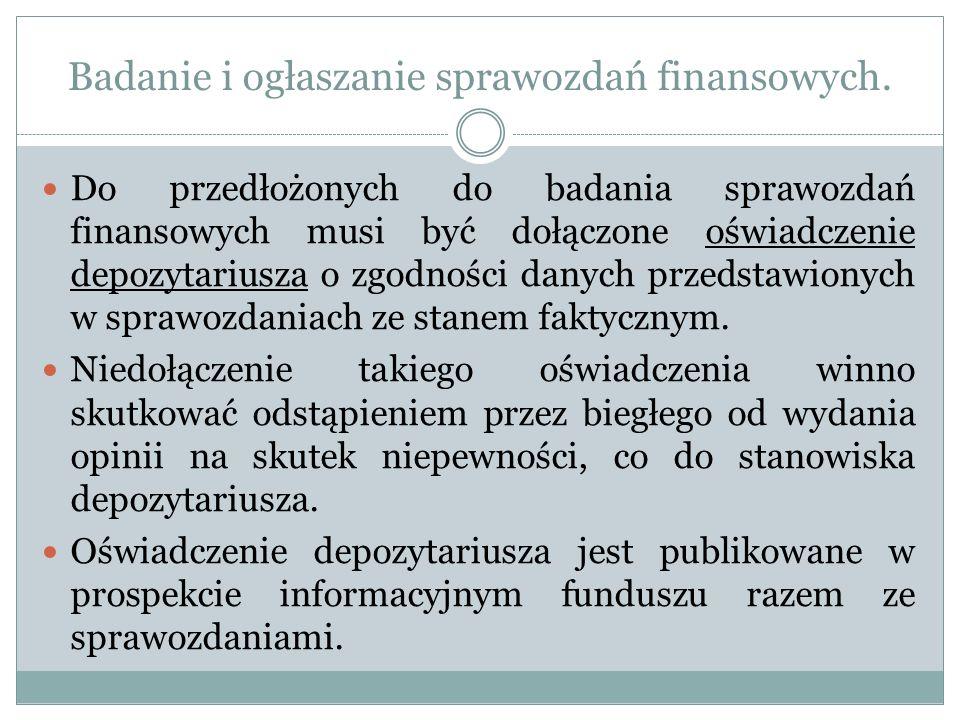 Badanie i ogłaszanie sprawozdań finansowych. Do przedłożonych do badania sprawozdań finansowych musi być dołączone oświadczenie depozytariusza o zgodn