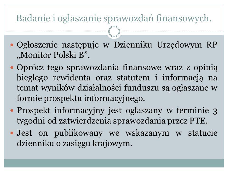 Badanie i ogłaszanie sprawozdań finansowych. Ogłoszenie następuje w Dzienniku Urzędowym RP Monitor Polski B. Oprócz tego sprawozdania finansowe wraz z
