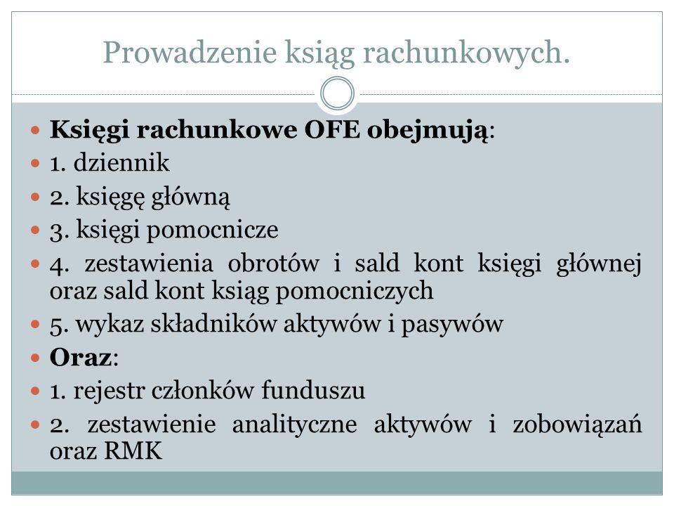 Prowadzenie ksiąg rachunkowych Księgi rachunkowe muszą być prowadzone na terenie RP w języku polskim i walucie polskiej.