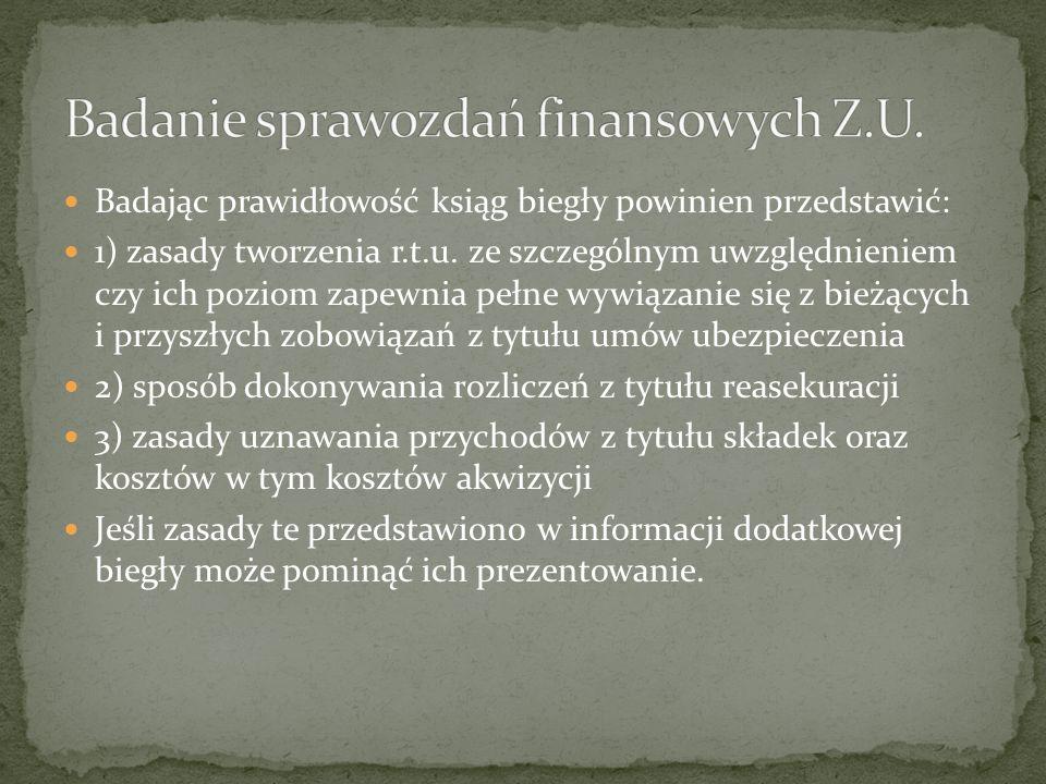 Badając prawidłowość ksiąg biegły powinien przedstawić: 1) zasady tworzenia r.t.u.
