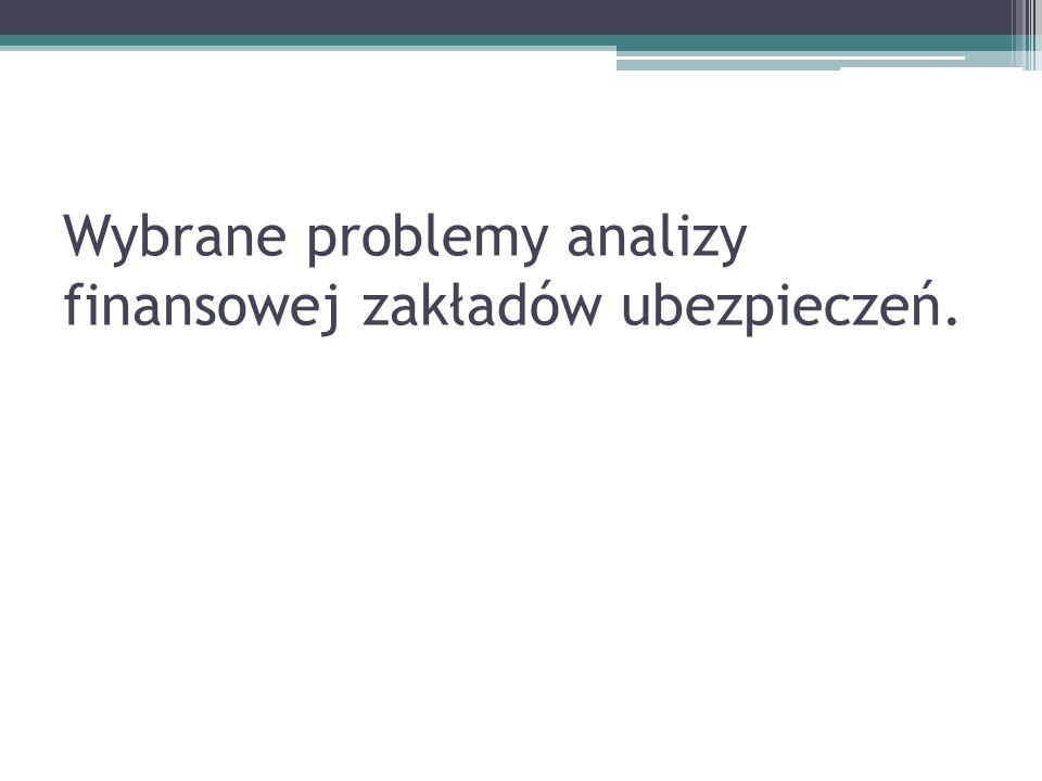 Wybrane problemy analizy finansowej zakładów ubezpieczeń.