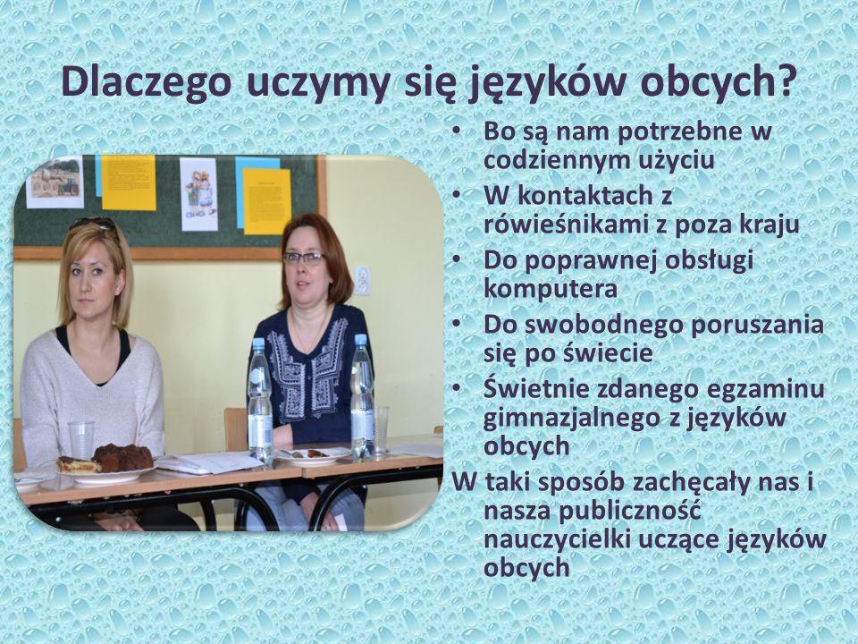 Dlaczego uczymy się języków obcych? Bo są nam potrzebne w codziennym użyciu W kontaktach z rówieśnikami z poza kraju Do poprawnej obsługi komputera Do