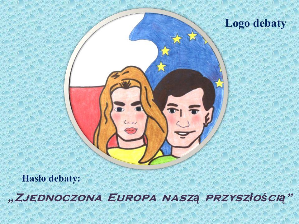 Zjednoczona Europa nasz ą przysz ł o ś ci ą Logo debaty Hasło debaty: