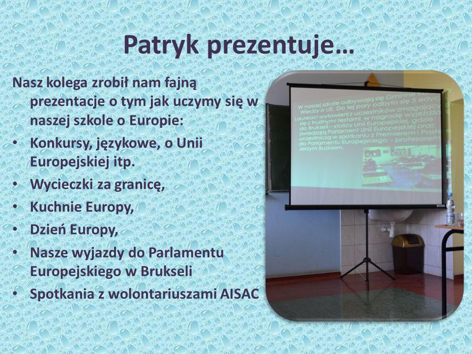 Patryk prezentuje… Nasz kolega zrobił nam fajną prezentacje o tym jak uczymy się w naszej szkole o Europie: Konkursy, językowe, o Unii Europejskiej itp.