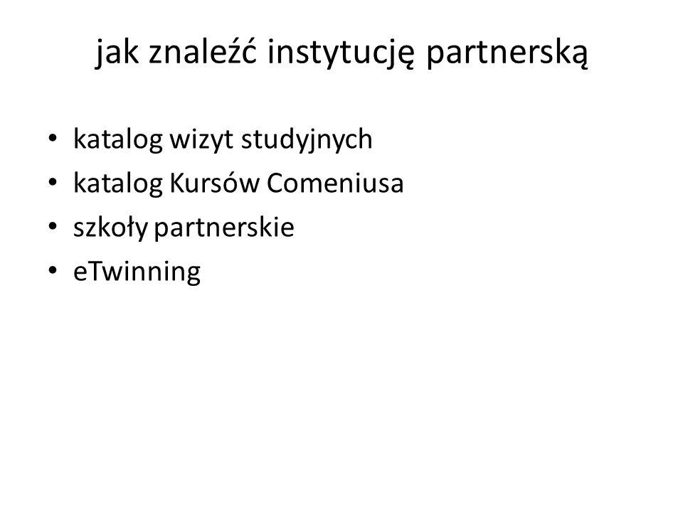 jak znaleźć instytucję partnerską katalog wizyt studyjnych katalog Kursów Comeniusa szkoły partnerskie eTwinning