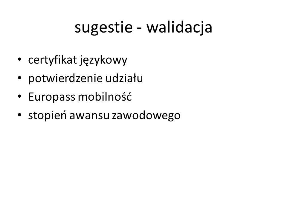 sugestie - walidacja certyfikat językowy potwierdzenie udziału Europass mobilność stopień awansu zawodowego