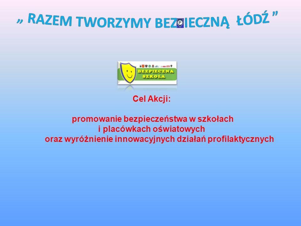 Honorowy Certyfikat Bezpiecze ń stwa Program prewencyjny Razem tworzymy bezpieczn ą Łód ź