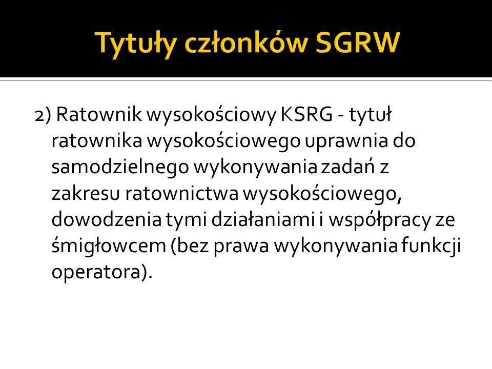 2) Ratownik wysokościowy KSRG - tytuł ratownika wysokościowego uprawnia do samodzielnego wykonywania zadań z zakresu ratownictwa wysokościowego, dowod