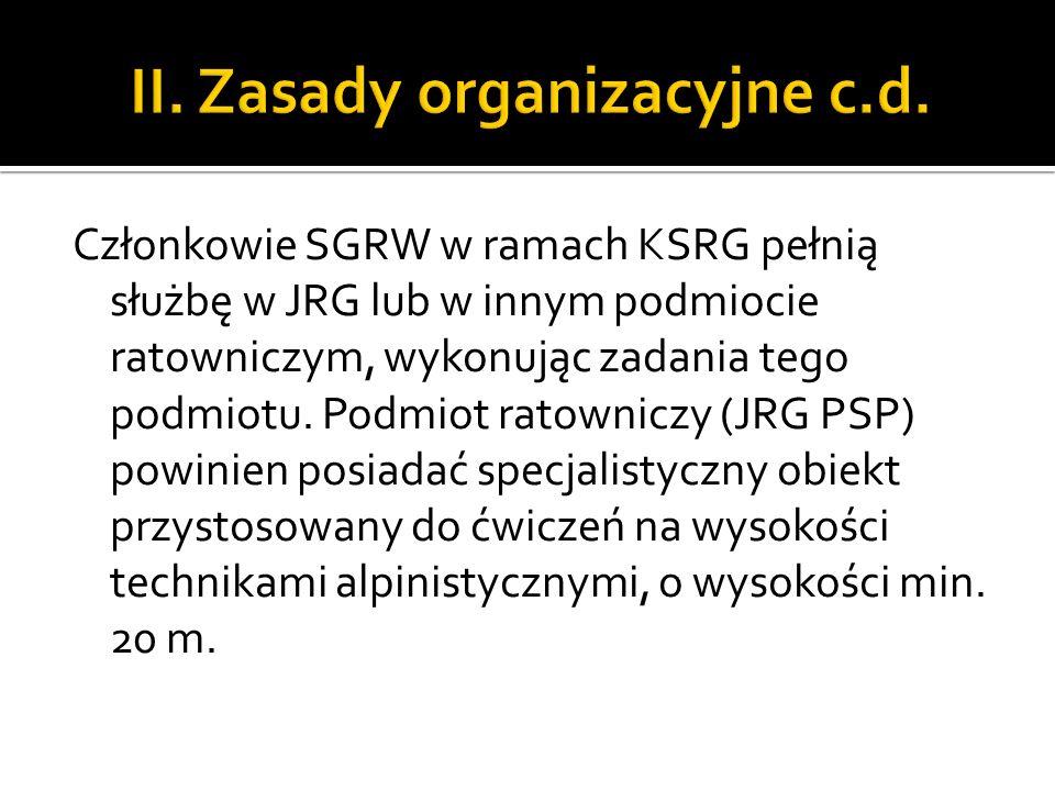 Dowódcą SGRW jest dowódca JRG lub jego zastępca albo dowódca innej jednostki ochrony przeciwpożarowej – posiadający odpowiednie przeszkolenie specjalistyczne w zakresie ratownictwa wysokościowego.