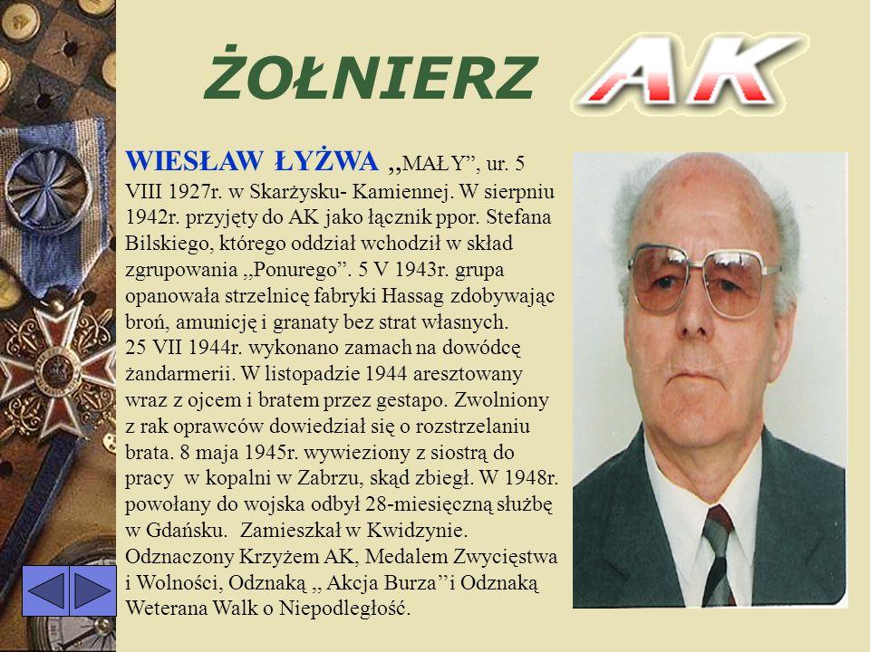 ŻOŁNIERZ JERZY JÓZEF GŁOGOWSKI, podporucznik - ur. 6 VIII 1923r. w Horbkowie woj. Lwów. Od czerwca 1945r. zaprzysiężony przez mjr. Łupaszkę – Zygmunta