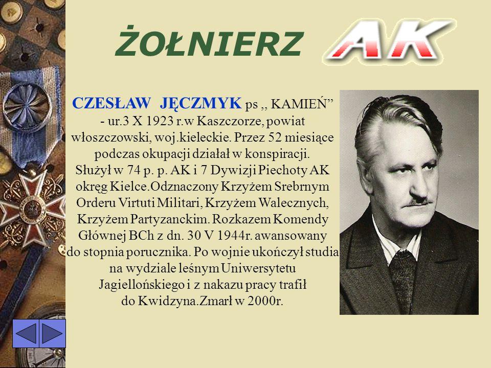 ŻOŁNIERZ AUGUSTYN ZAJĄC ps,, KOŁO, ur. 28 VIII 1922r. w Kątach Węgirskich, pow. Nowy Dwór Mazowiecki. W AK od 4 VI 1942r. do 10 VIII 1944r. Żołnierz o