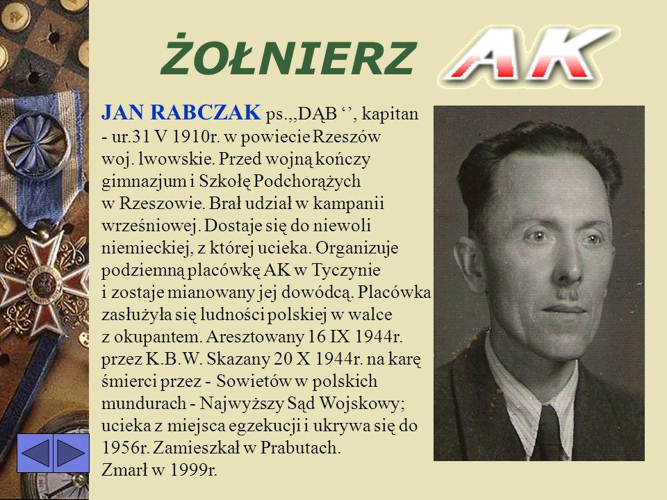 ŻOŁNIERZ CZESŁAW JĘCZMYK ps,, KAMIEŃ - ur.3 X 1923 r.w Kaszczorze, powiat włoszczowski, woj.kieleckie. Przez 52 miesiące podczas okupacji działał w ko