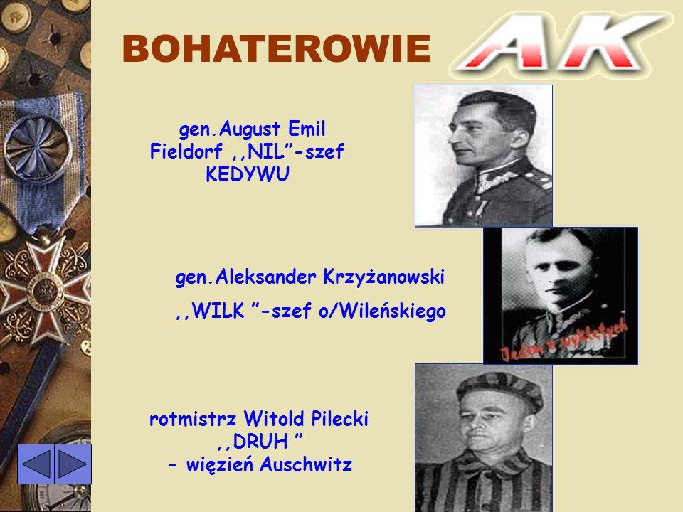 DOWÓDCY gen. Stefan Rowecki,, Grot ( 1895-1944) zamordowany przez Niemców gen.Tadeusz Komorowski,, Bór (1895-1966) zmarł na emigracji gen. Leopold Oku