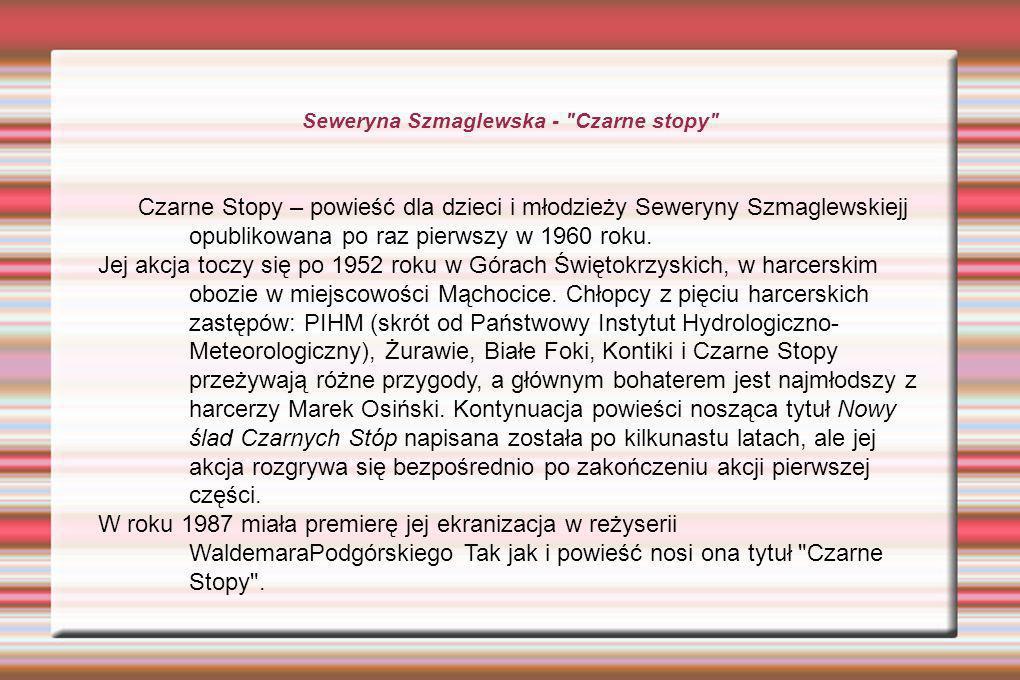 Czarne Stopy – powieść dla dzieci i młodzieży Seweryny Szmaglewskiejj opublikowana po raz pierwszy w 1960 roku.