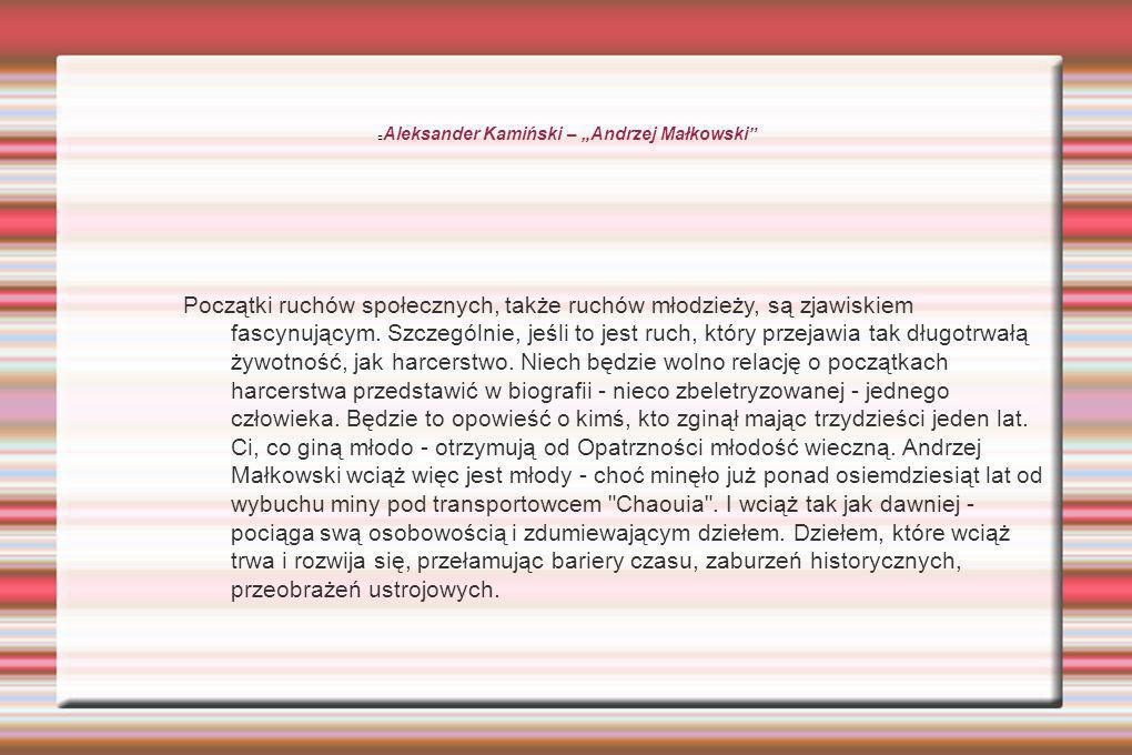 Aleksander Kamiński – Andrzej Małkowski Początki ruchów społecznych, także ruchów młodzieży, są zjawiskiem fascynującym.