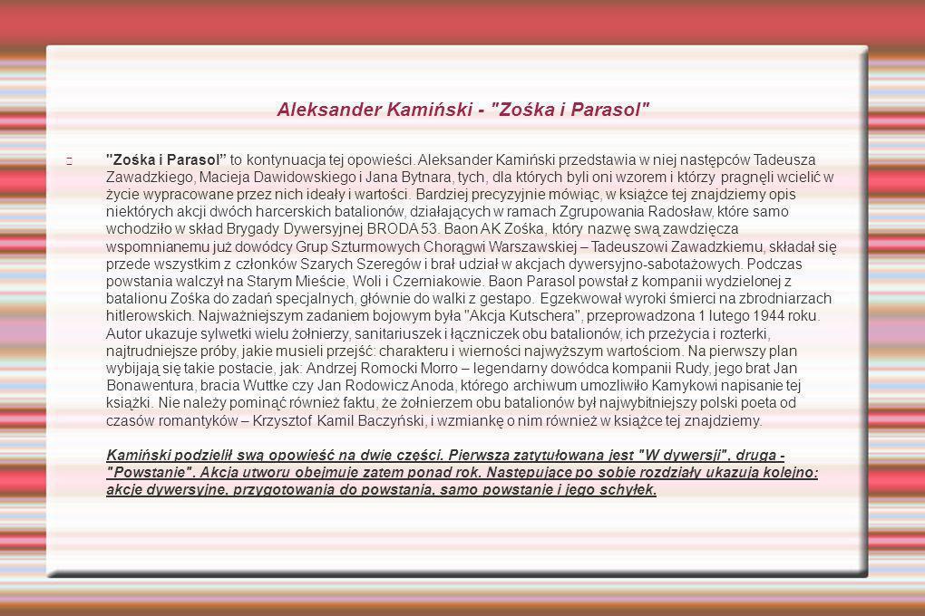 Aleksander Kamiński - Zośka i Parasol Zośka i Parasol to kontynuacja tej opowieści.
