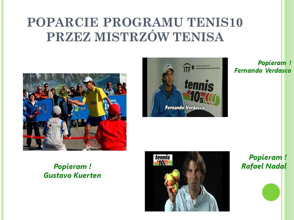 CELE TENISA10 upowszechnianie tenisa i promowanie zdrowego stylu życia.