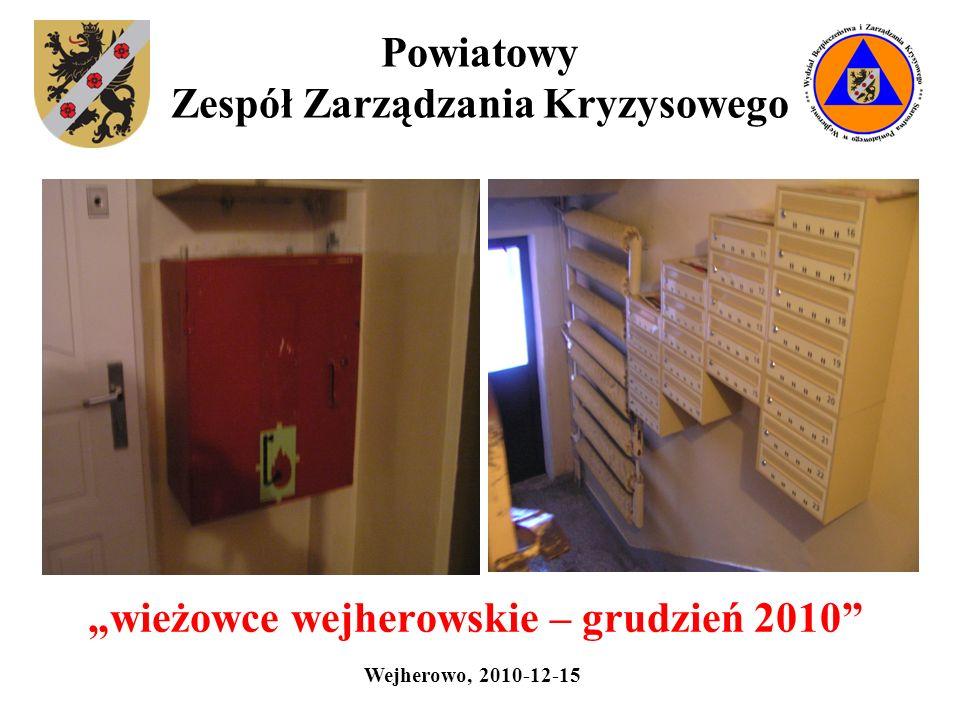 Powiatowy Zespół Zarządzania Kryzysowego wieżowce wejherowskie – grudzień 2010 Wejherowo, 2010-12-15