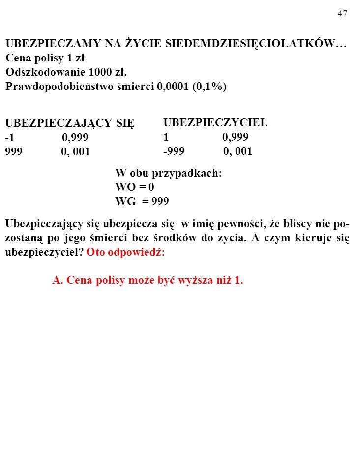 46 UBEZPIECZAMY NA ŻYCIE SIEDEMDZIESIĘCIOLATKÓW… Cena polisy 1 zł Odszkodowanie 1000 zł.