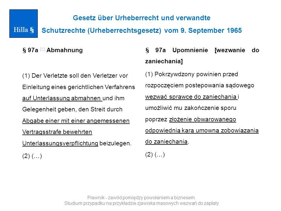 Gesetz über Urheberrecht und verwandte Schutzrechte (Urheberrechtsgesetz) vom 9. September 1965 § 97a [1] Abmahnung [1] (1) Der Verletzte soll den Ver