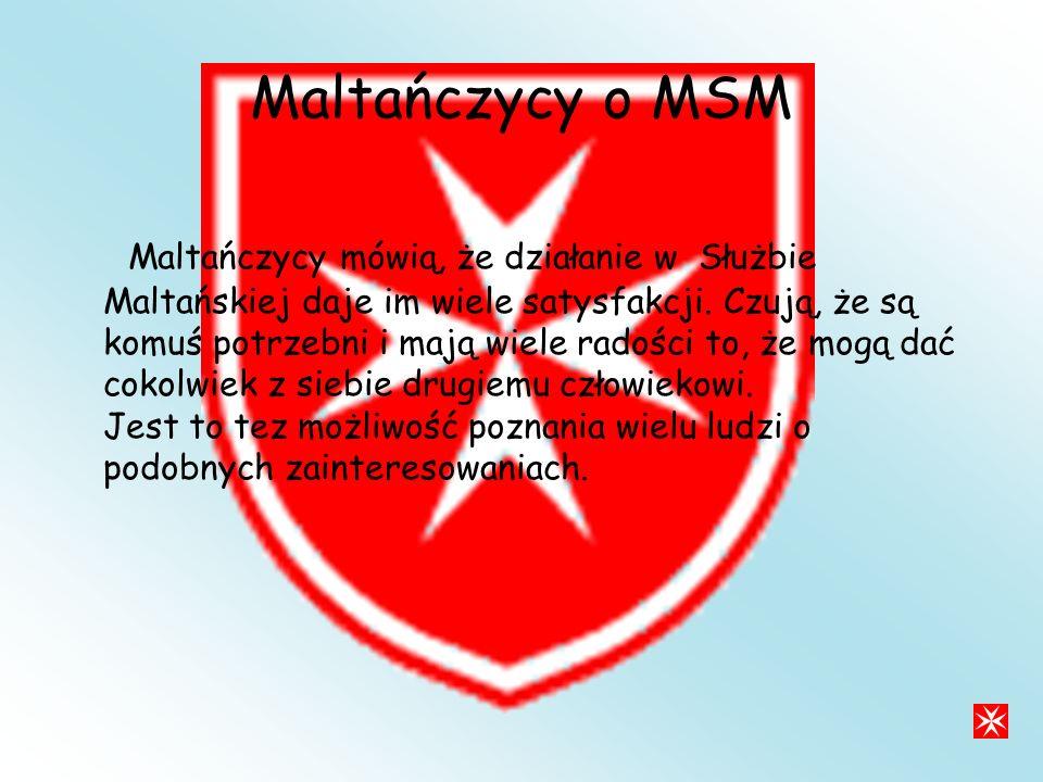 Maltańczycy o MSM Maltańczycy mówią, że działanie w Służbie Maltańskiej daje im wiele satysfakcji.