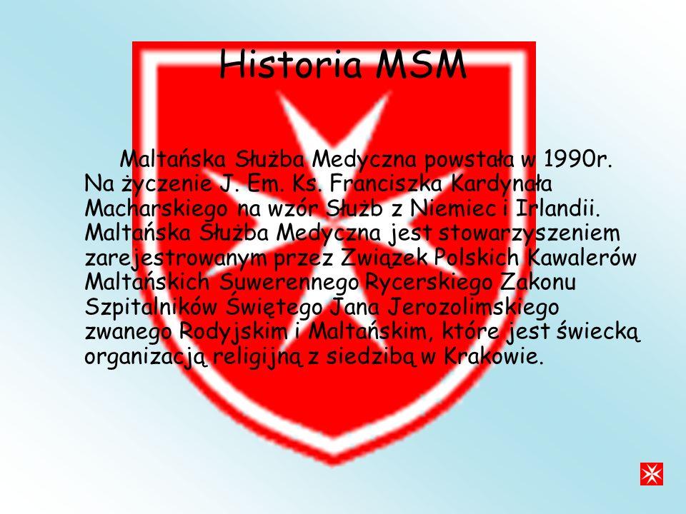 Historia MSM Maltańska Służba Medyczna powstała w 1990r.