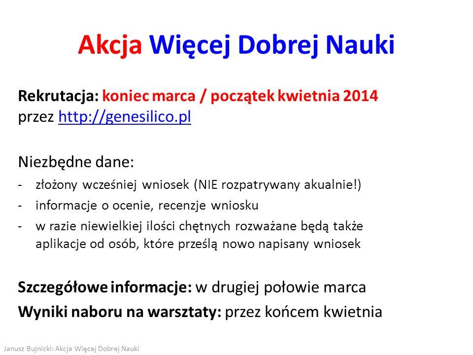 Rekrutacja: koniec marca / początek kwietnia 2014 przez http://genesilico.plhttp://genesilico.pl Niezbędne dane: złożony wcześniej wniosek (NIE rozpat