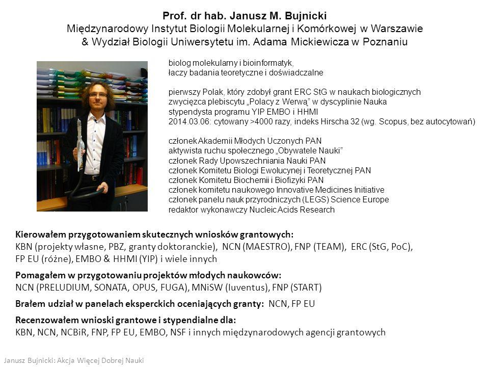 Prof. dr hab. Janusz M. Bujnicki Międzynarodowy Instytut Biologii Molekularnej i Komórkowej w Warszawie & Wydział Biologii Uniwersytetu im. Adama Mick