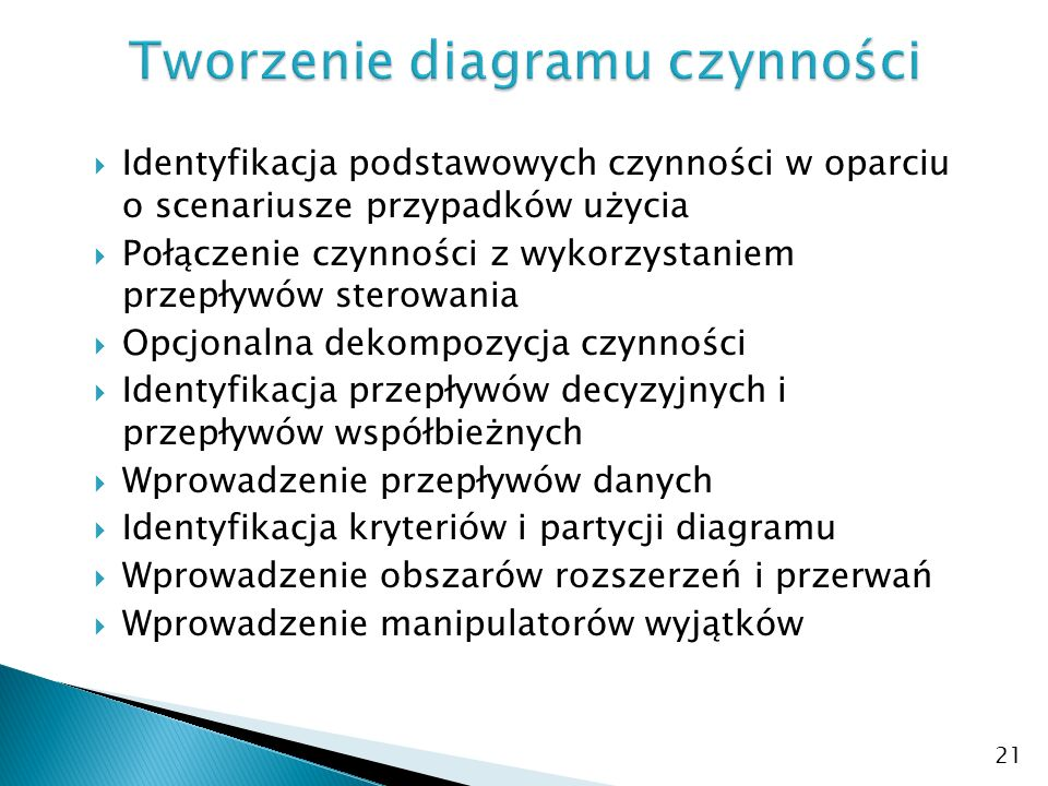 21 Identyfikacja podstawowych czynności w oparciu o scenariusze przypadków użycia Połączenie czynności z wykorzystaniem przepływów sterowania Opcjonal