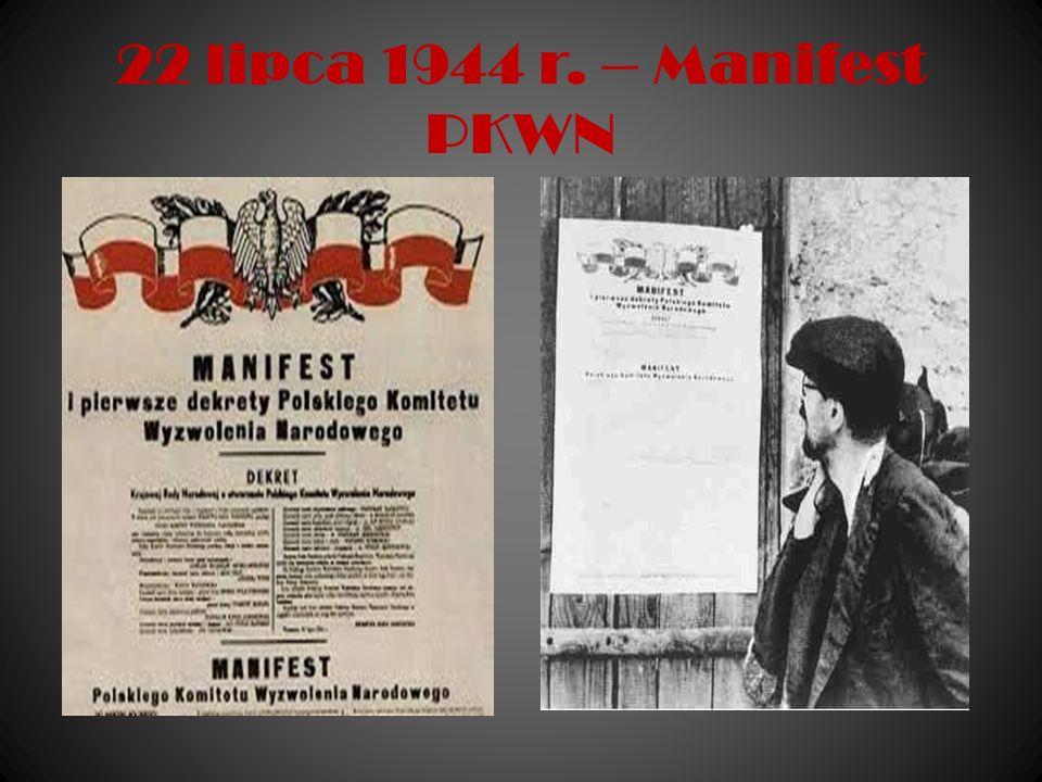 Polska staje się zależna od Związku Radzieckiego 27 lipca 1944 – podpisanie porozumienia o polsko-radzieckiej granicy między PKWN, a rządem ZSRR: - Polacy zrzekli się Kresów Wschodnich w zamian za przesunięcie terytorialne na zachodzie